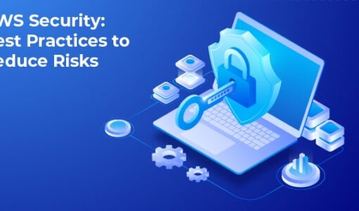 AWS Security: Best Practices to Reduce Risks
