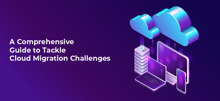 A Comprehensive Guide to Tackle Cloud Migration Challenges