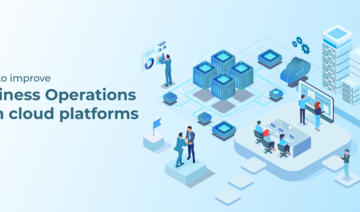 Improve Business Operation With Cloud Platform